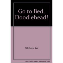 Go To Bed, Doodlehead!