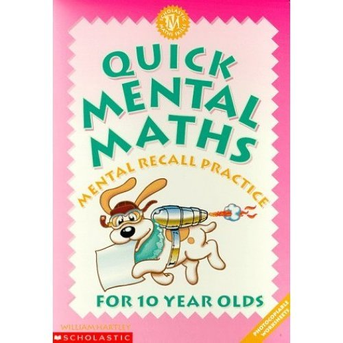 Quick Mental Maths for 10 Year-olds
