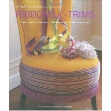 Ribbons and Trims: Embellishing Furniture, Furnishings and Home Accessories