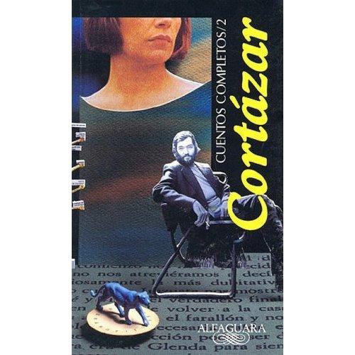 Cuentos Completos 2 [1969-1982] = Complete Short Stories 2 (1969-1982)