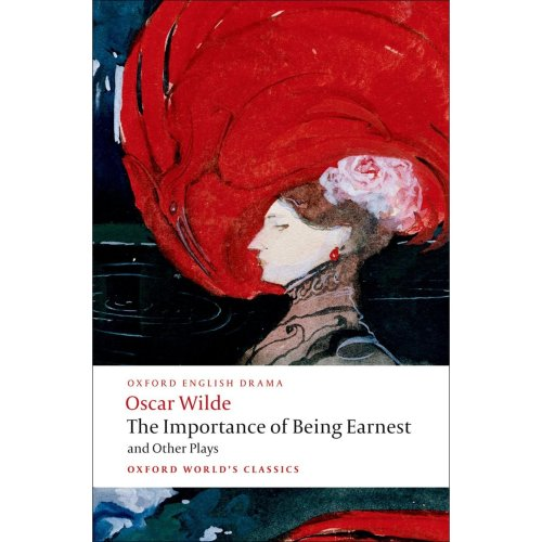 The Importance of Being Earnest and Other Plays Lady Windermere's Fan; Salome; A Woman of No Importance; An Ideal Husband; The Importance of Being...