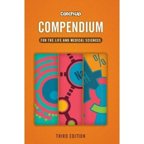 Catch up Compendium, third edition: for the life and medical sciences