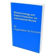 Biotechnology and Patent Protection: An International Review