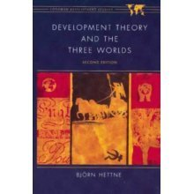 Development Theory and the Three Worlds: Towards an International Political Economy of Development (Longman Development Studies)