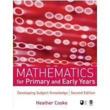 Mathematics for Primary and Early Years, Second Edition: Developing Subject Knowledge (developing Subject Knowledge Series)