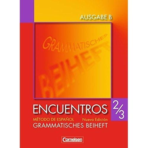 Encuentros Nueva Edición Ausgabe B2/3. Grammatisches Beiheft: Für das 8-jährige Gymnasium