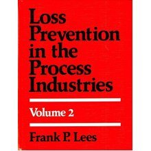 Loss Prevention in the Process Industries: 2