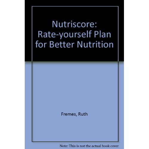 Nutriscore: Rate-yourself Plan for Better Nutrition