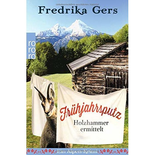 Frühjahrsputz. Holzhammer ermittelt: Ein Alpen-Krimi