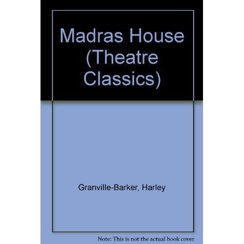 Madras House (Theatre Classics)