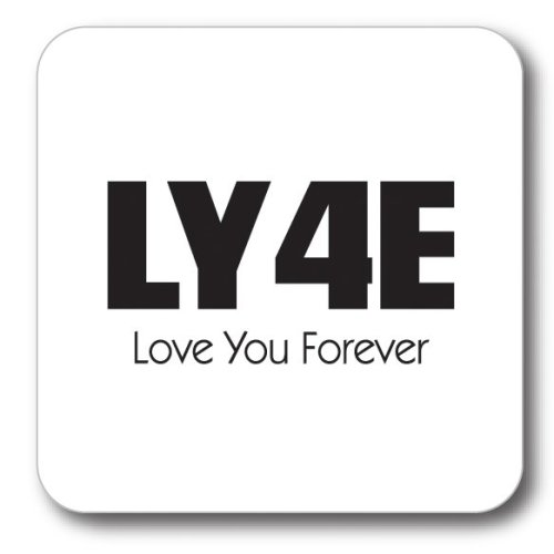 LY4E Love You Forever Coaster