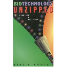 Biotechnology Unzipped: Promises & Realities: Promises and Realities (Natural Hazards and Disasters)