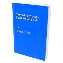 Exploring Physics Book Four: Bk. 4