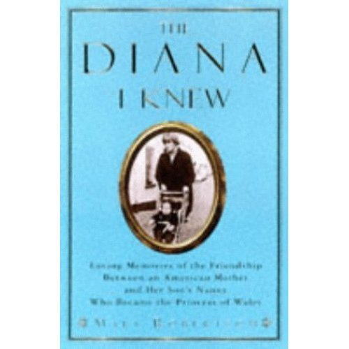 The Diana I Knew (Diana Princess of Wales)