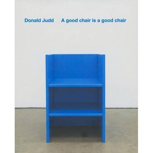 A Good Chair is a Good Chair: Donald Judd