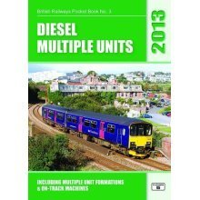 Diesel Multiple Units 2013: Including Multiple Unit Formations and On-Track Machines (British Railways Pocket Books)