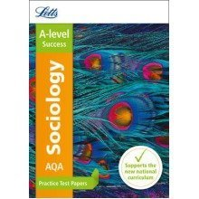 Letts A-level Practice Test Papers - New Curriculum: Aqa A-level Sociology Practice Test Papers