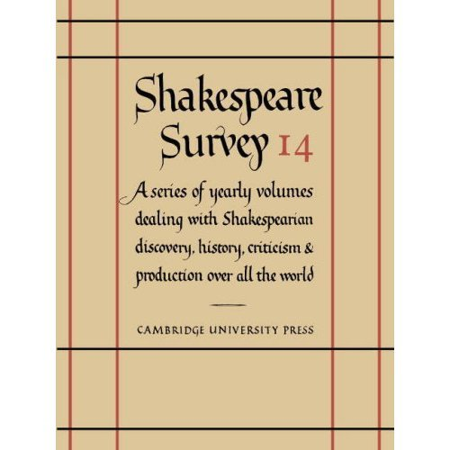 SHAKESPEARE SURVEY, AN ANNUAL SURVEY OF SHAKESPEARIAN STUDY & PRODUCTION 14