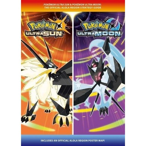 Pokémon Ultra Sun & Pokémon Ultra Moon: The Official Alola Region Strategy Guide (Official Guide)