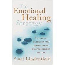 The Emotional Healing Strategy: a Recovery Guide for Any Setback, Disappointment or Loss