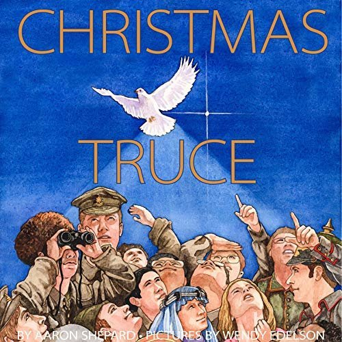Christmas Truce: A True Story of World War 1