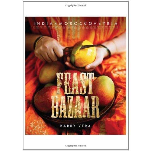 Feast Bazaar: India, Morocco, Syria