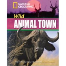 Wild Animal Town + Book with Multi-ROM: Footprint Reading Library 1600 (National Geographic Footprint)