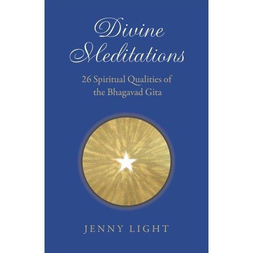 Divine Meditations: 26 Spiritual Qualities of the Bhagavad Gita