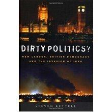 Dirty Politics?: New Labour, British Democracy and the Invasion of Iraq