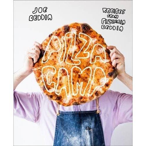 Pizza Camp: Recipes from Pizzeria Beddia