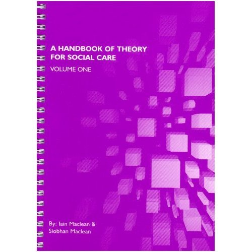 A Handbook of Theory for Social Care: v. 1