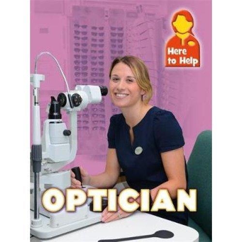 Here to Help: Optician
