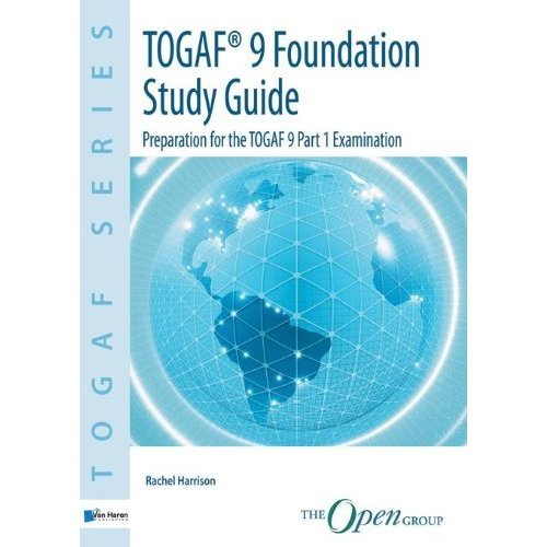 TOGA Foundation Study Guide: Version 9: Preparation for the TOGAFA  9 Part 1 Examination