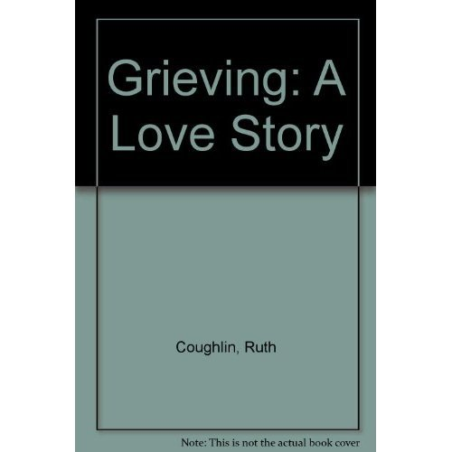 Grieving: A Love Story