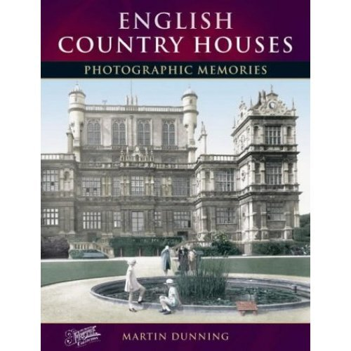 English Country Houses: Photographic Memories