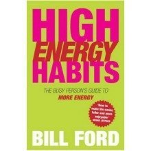 High Energy Habits: the Busy Person's Guide to More Energy