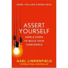 Assert Yourself: Simple Steps to Build Your Confidence (Paperback)