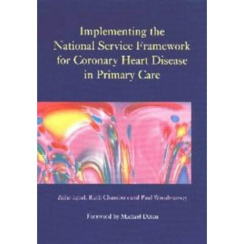 Implementing the National Service Framework for Coronary Heart Disease in Primary Care