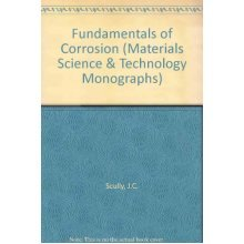 Fundamentals of Corrosion (Materials Science & Technology Monographs)