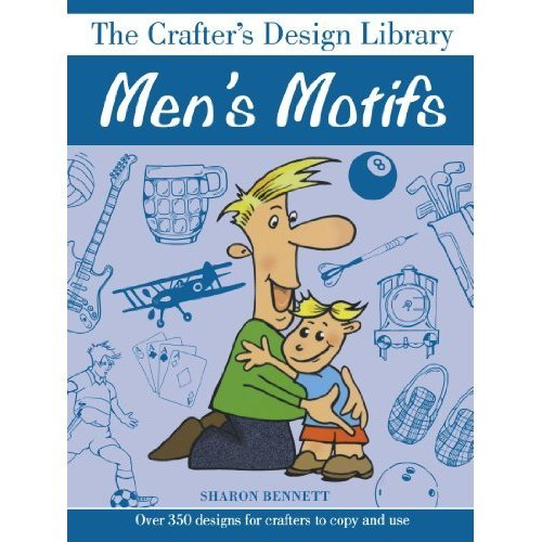 Men's Motifs: Over 350 Designs for Crafters to Copy and Use (Crafter's Design Library)