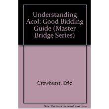 Understanding Acol: Good Bidding Guide (master Bridge Series)