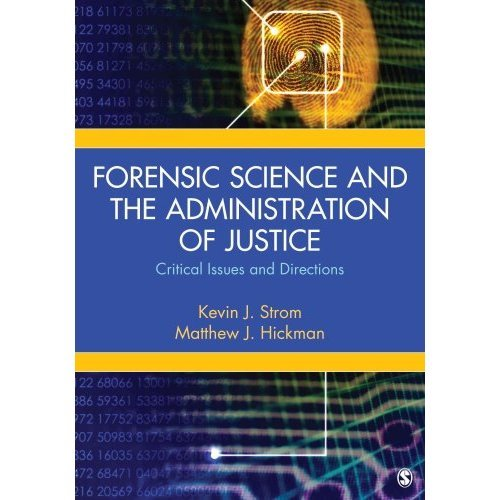 Forensic Science and the Administration of Justice