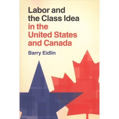 Cambridge Studies in Contentious Politics: Labor and the Class Idea in the United States and Canada