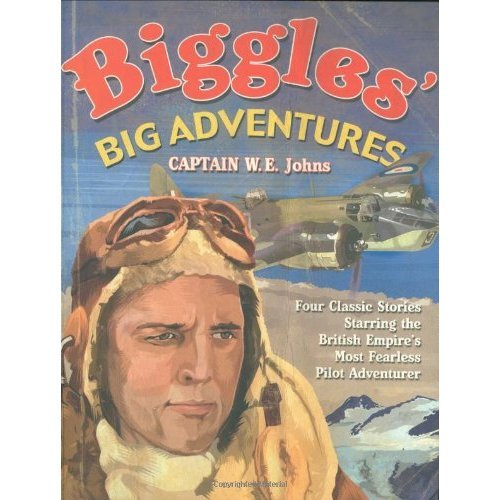 Biggles' Big Adventures - Biggles in the Baltic + Biggles Sees It Through + Biggles Flies North + Biggles in the Jungle