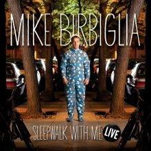 Mike Birbiglia - Sleepwalk With Me Live