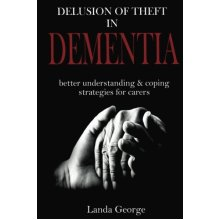Delusion of Theft in Dementia: better understanding and coping strategies for carers