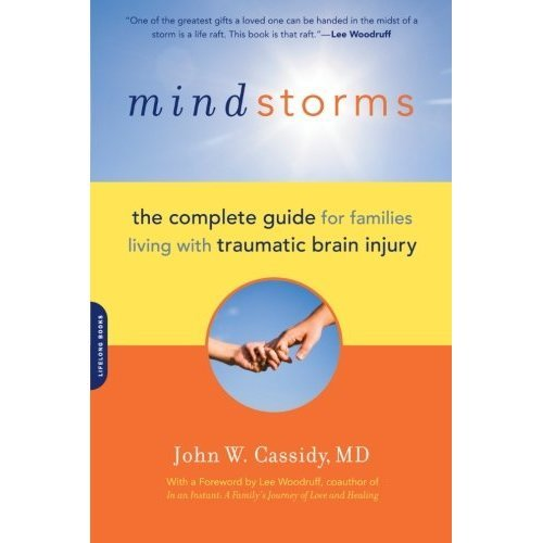 Mindstorms: Living with Traumatic Brain Injury: The Complete Guide for Families Living with Traumatic Brain Injury