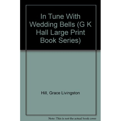 In Tune With Wedding Bells (G K Hall Large Print Book Series)