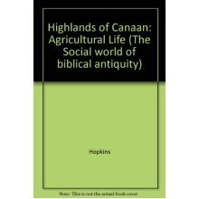 Highlands of Canaan: Agricultural Life (The Social world of biblical antiquity)