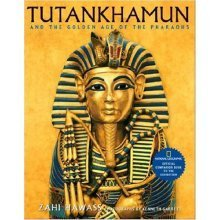 Tutankhamun and the Golden Age of the Pharaohs: Official Companion Book to the Exhibition